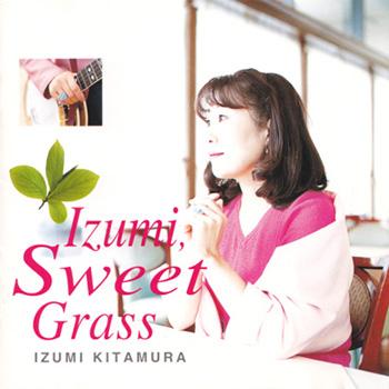 Izumi,Sweet Grass